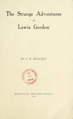 The strange adventures of Lewis Gordon by John Malcolm Bulloch