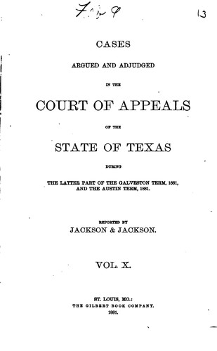 Cases Argued and Adjudged in the Court of Appeals of the State of Texas by Alexander Melvorne Jackson