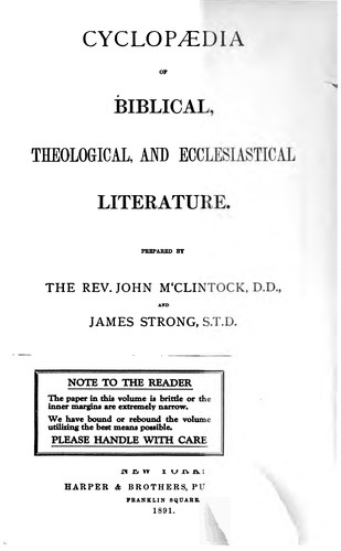 Cyclopaedia of Biblical, Theological, and Ecclesiastical Literature by John McClintock , James Strong