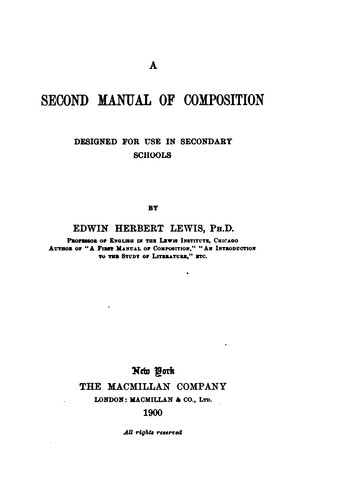 A Second Manual of Composition: Designed for Secondary Schools by Edwin Herbert Lewis