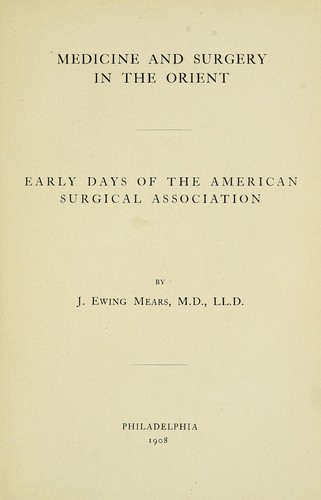Medicine and surgery in the Orient by J. Ewing Mears