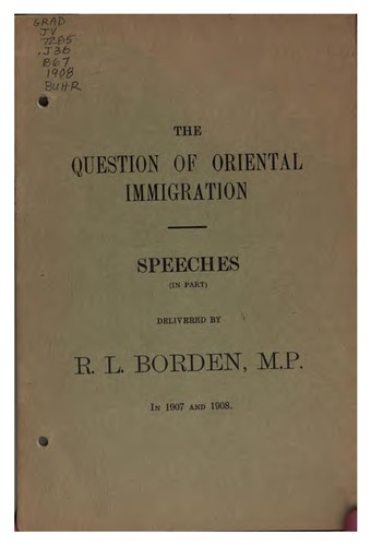 The Question of Oriental Immigration: Speeches (in Part) by Sir Robert Laird Borden